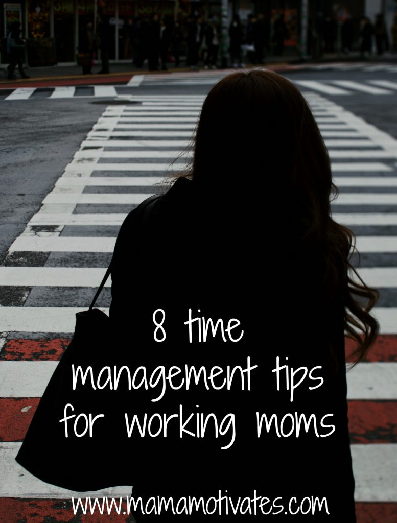 8 time management tips for working moms
